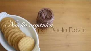 Paola Dávila – Nutella Orgánica – 6 Febrero 2018 – #COCINA