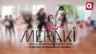 Meraki – Todo lo hecho con pasión y amor – 30 Abril 2018 – #ESPECIALES