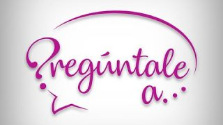 Pregúntale a….Dra Catalina Reyes