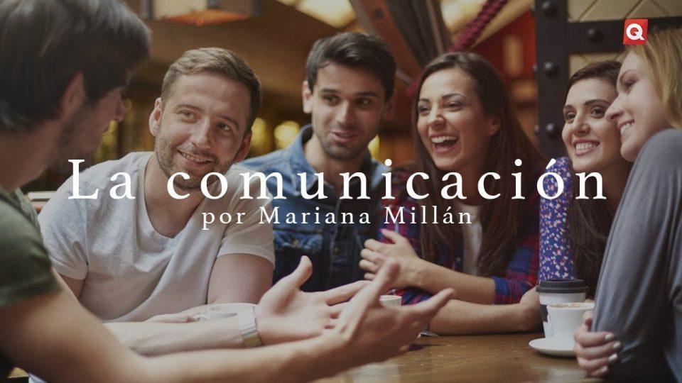 La comunicación por Mariana Millán