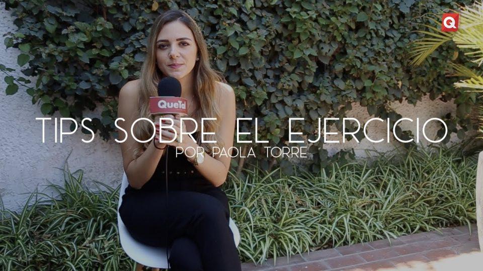 Consejos sobre el ejercicio por Paola Torre