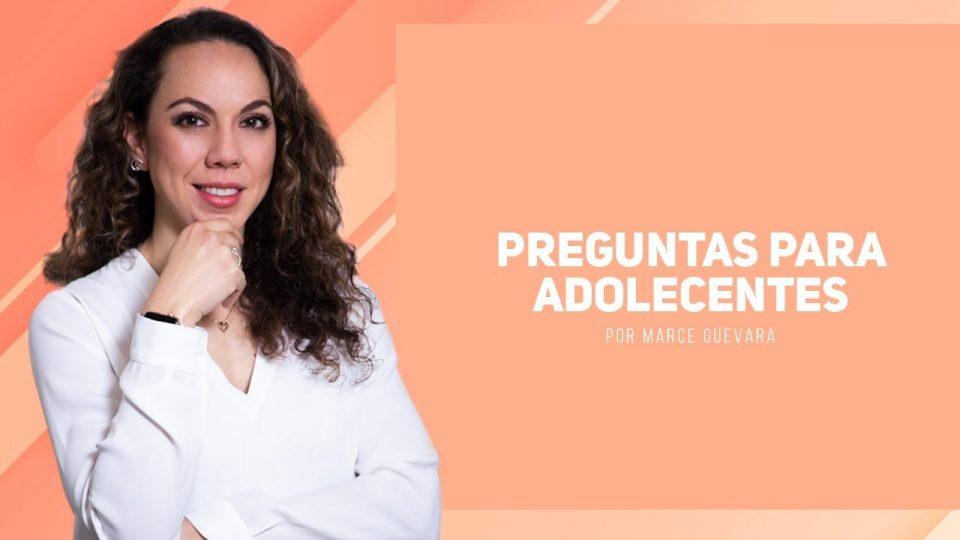 Marcela Guevara – Preguntas para adolescentes