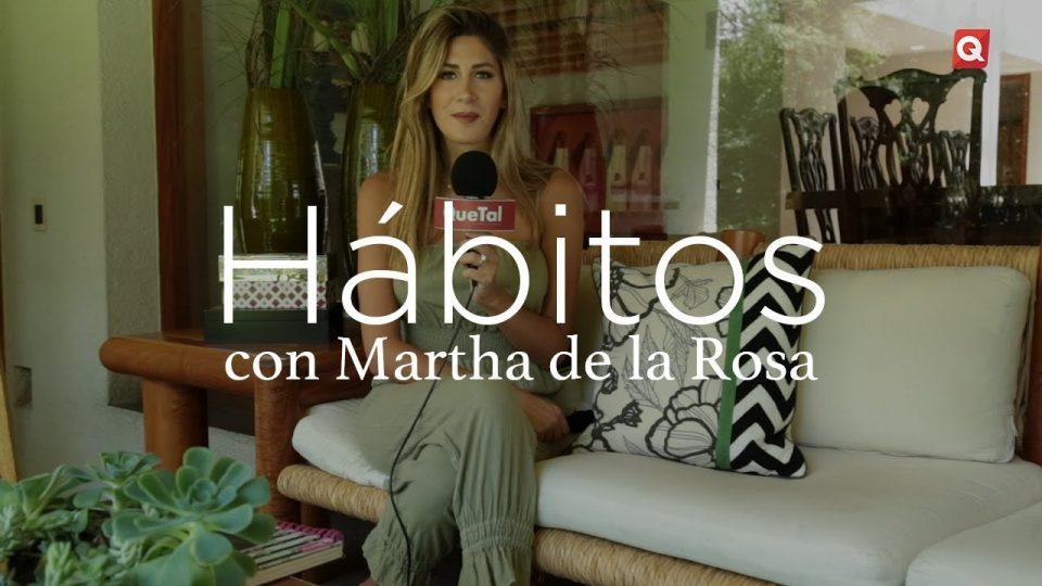 Hábitos con Martha de la Rosa