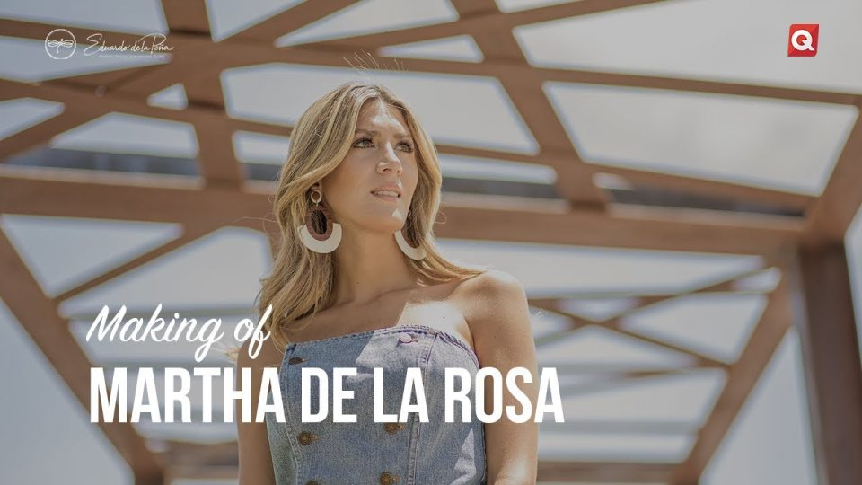 Making of Martha de la Rosa