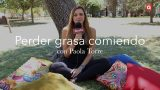 Perder grasa comiendo con Paola Torre
