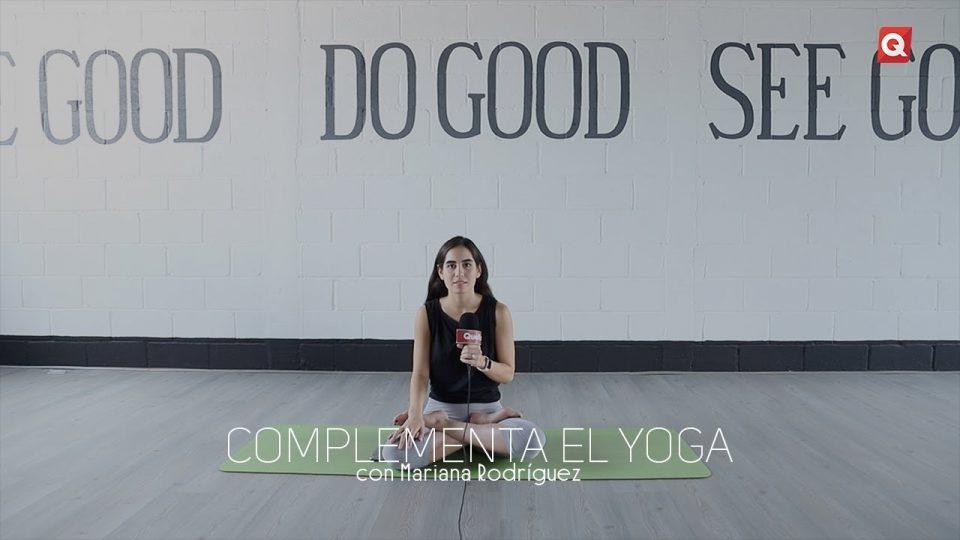 Complementa el yoga con Mariana Rodríguez