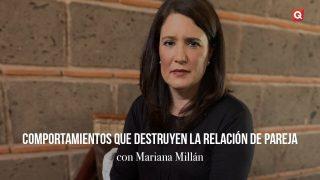 Comportamientos que destruyen la relación de pareja por Mariana Millán