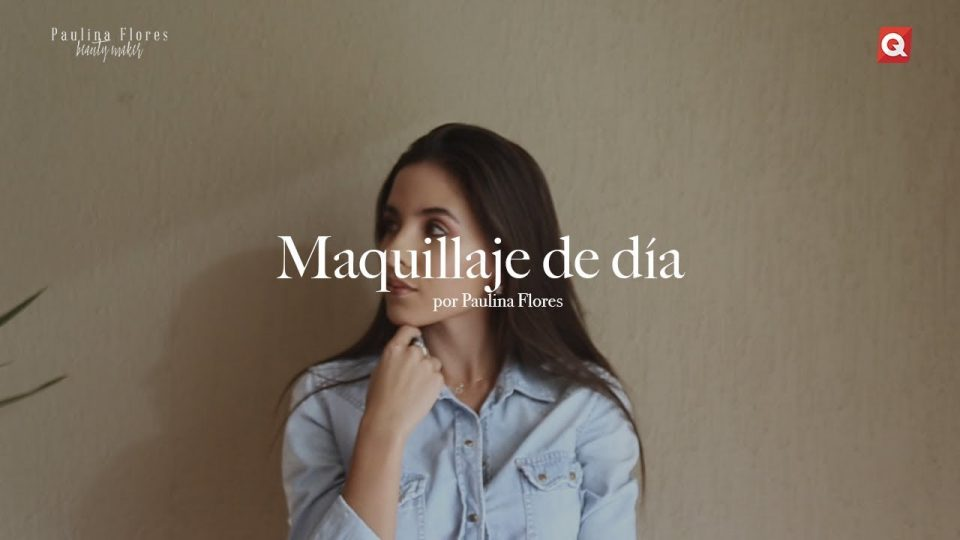 Paulina Flores maquillaje de día