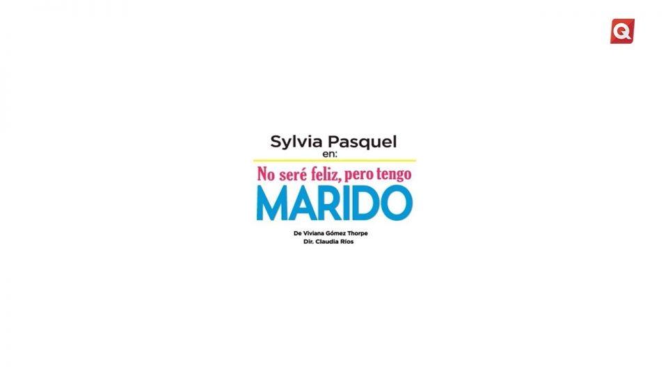 Sylvia Pasquel en: «No seré felíz, pero tengo marido»