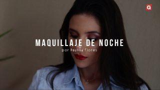 Maquillaje de noche por Paulina Flores