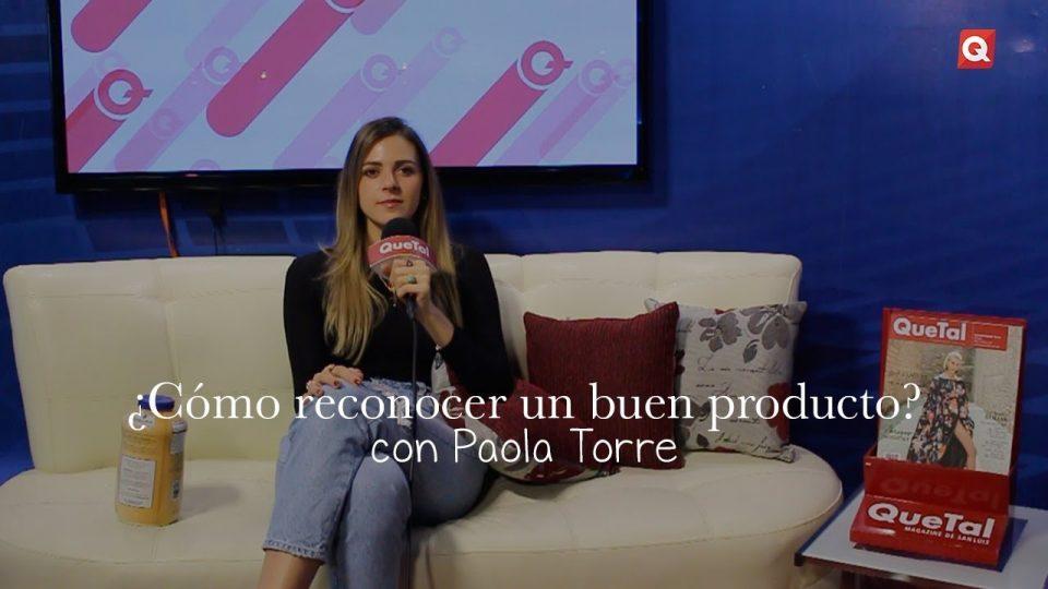 ¿Cómo reconocer un buen producto? con Paola Torre