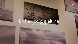 Un México de altura por Sergio Medellin