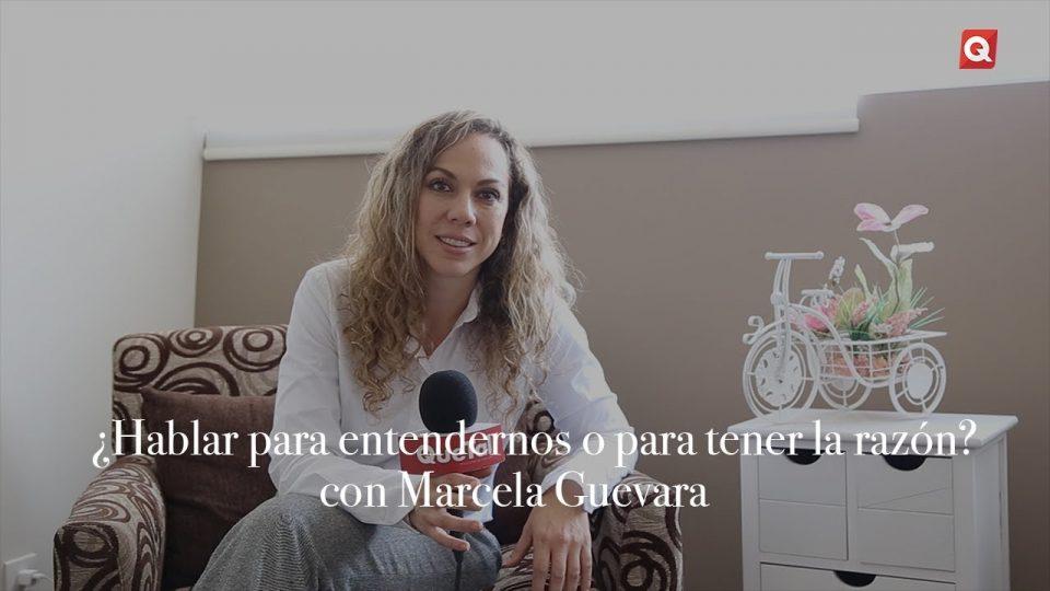 ¿Hablar para entendernos o para tener la razón? con Marcela Guevara