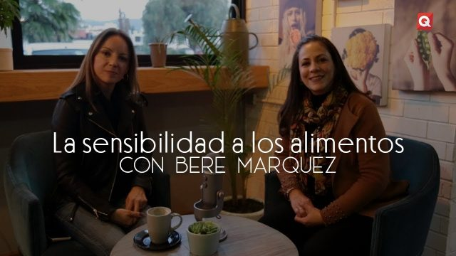 La sensibilidad a los alimentos con Bere Marquez