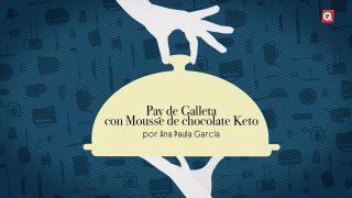 Pay de Galleta con Mousse de chocolate Keto por Ana Paula García