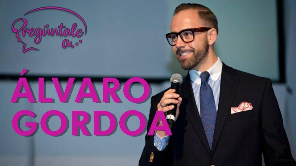 Pregúntale A – Álvaro Gordoa