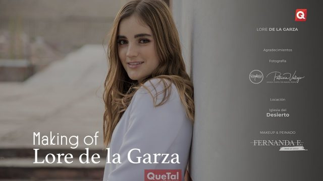 Making of Lore de la Garza