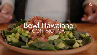 Bowl Hawaiano con Biotica