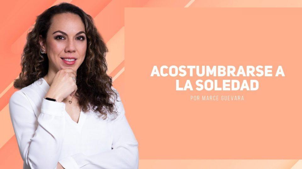 Marcela Guevara – Acostumbrarse a la Soledad