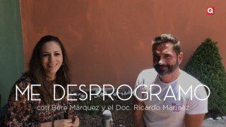 Me desprogramo con Bere Márquez y el Doc. Ricardo Martínez