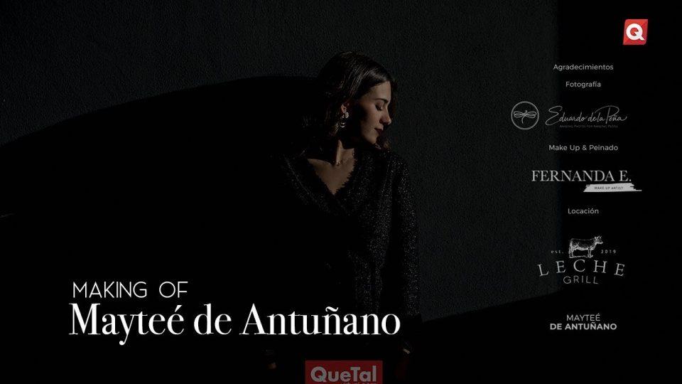 Making of Mayteé de Antuñano