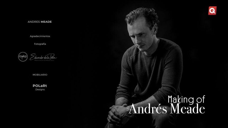 Making of Andrés Meade