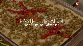 Pastel de atún con Lupita Bárcena