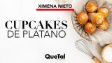 DELICIOSOS CUPCAKES DE PLATANO con XIMENA NIETO