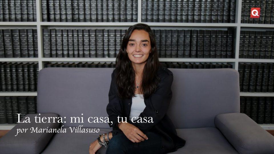 QueTal presenta: La tierra: mi casa, tu casa por Marianela Villasuso