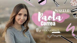 MAKEUP PAOLA CORREA by FERNANDA ESQUIVEL