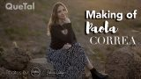 MAKING OF PAOLA CORREA