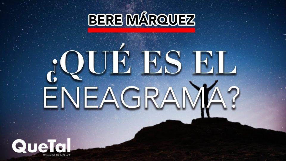 ¿QUÉ ES EL ENEAGRAMA? por BERE MÁRQUEZ