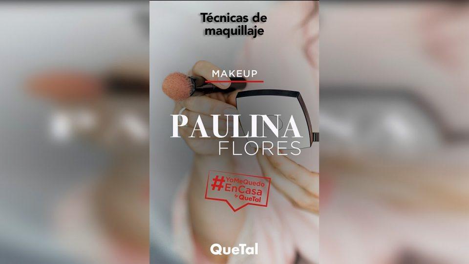 TÉCNICAS DE MAQUILLAJE con PAULINA FLORES