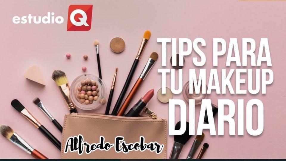 TIPS PARA TU MAQUILLAJE DIARIO con ALFREDO ESCOBAR