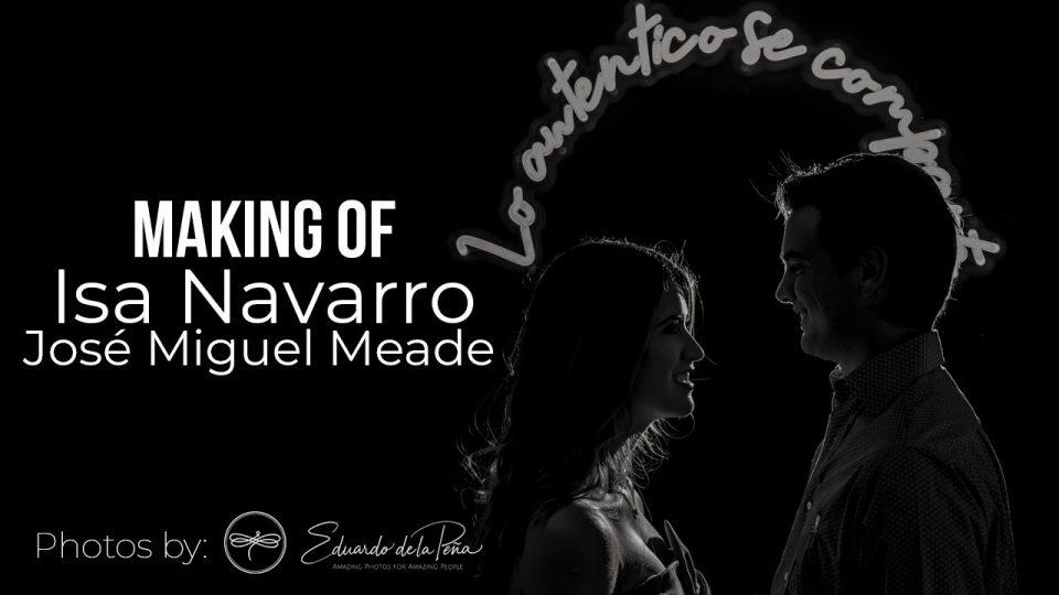 MAKING OF ISA NAVARRO Y José Miguel MEADE