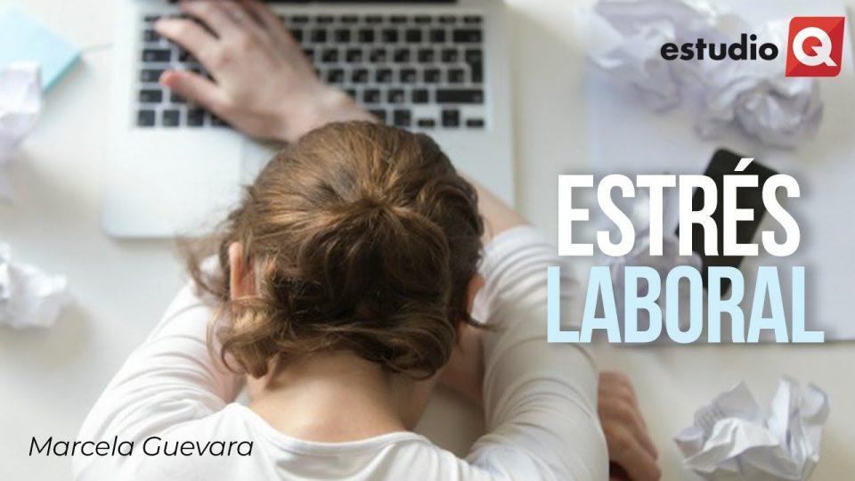 EL ESTRÉS LABORAL con MARCELA GUEVARA