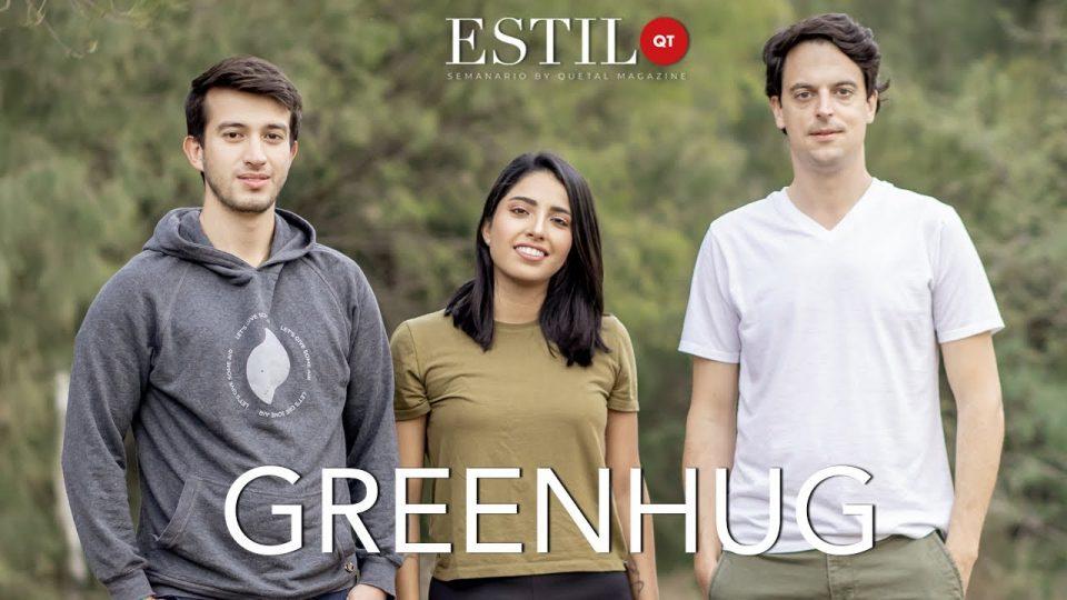 ESTILO QT presenta: GREEN HUG