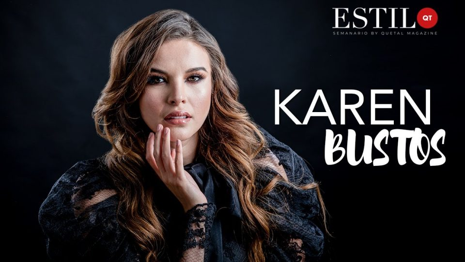 ESTILO QT presenta: KAREN BUSTOS
