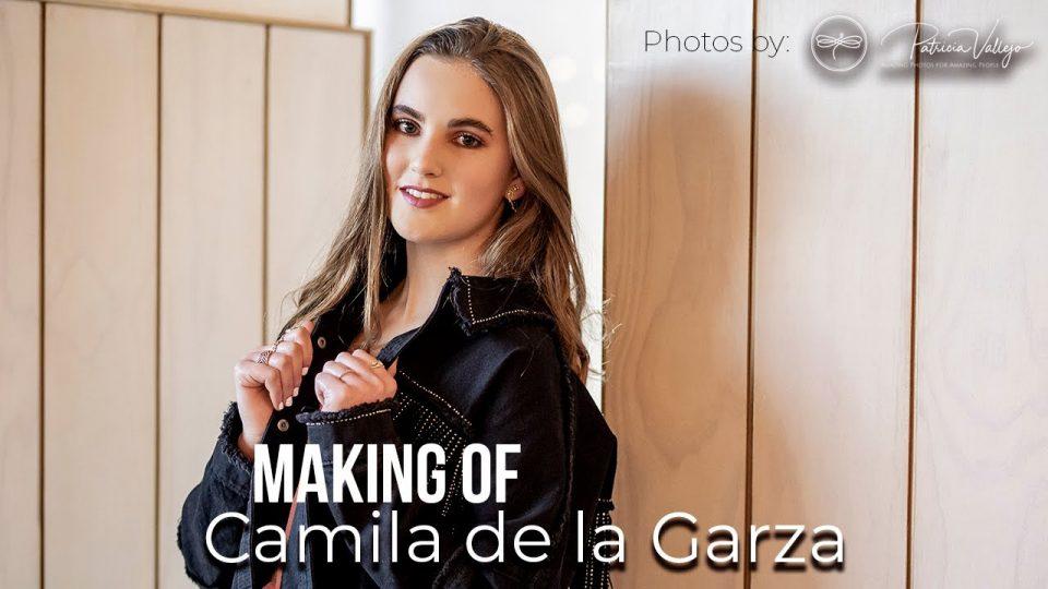 MAKING OF CAMILA DE LA GARZA