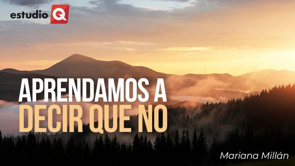 APRENDAMOS A DECIR QUE NO con MARIANA MILLÁN