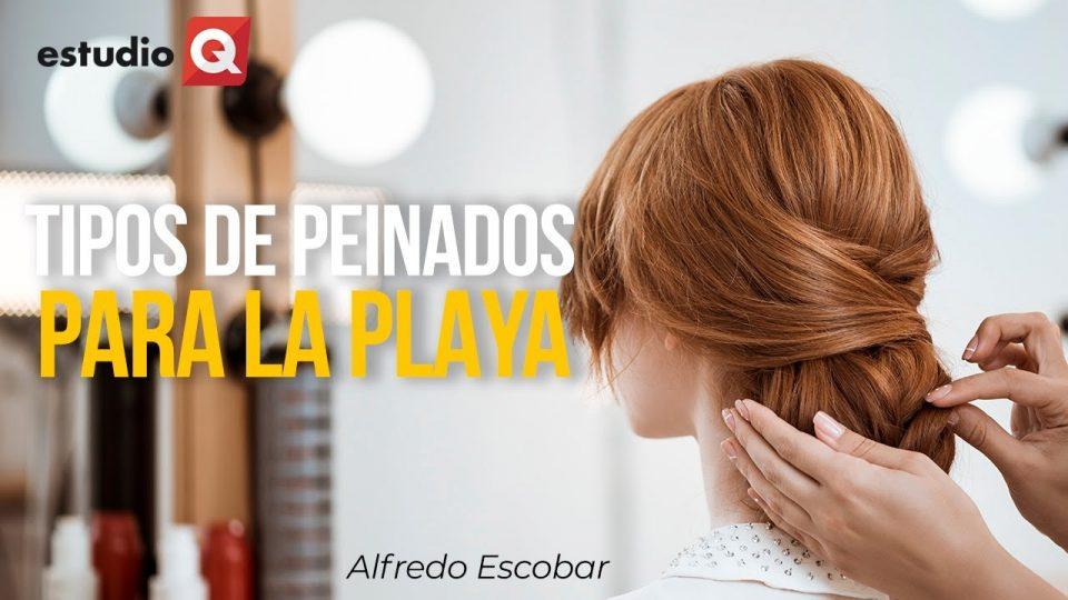 PEINADOS PARA LA PLAYA por ALFREDO ESCOBAR