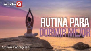 RUTINA DE YOGA PARA DORMIR MEJOR con MARIANA RODRÍGUEZ
