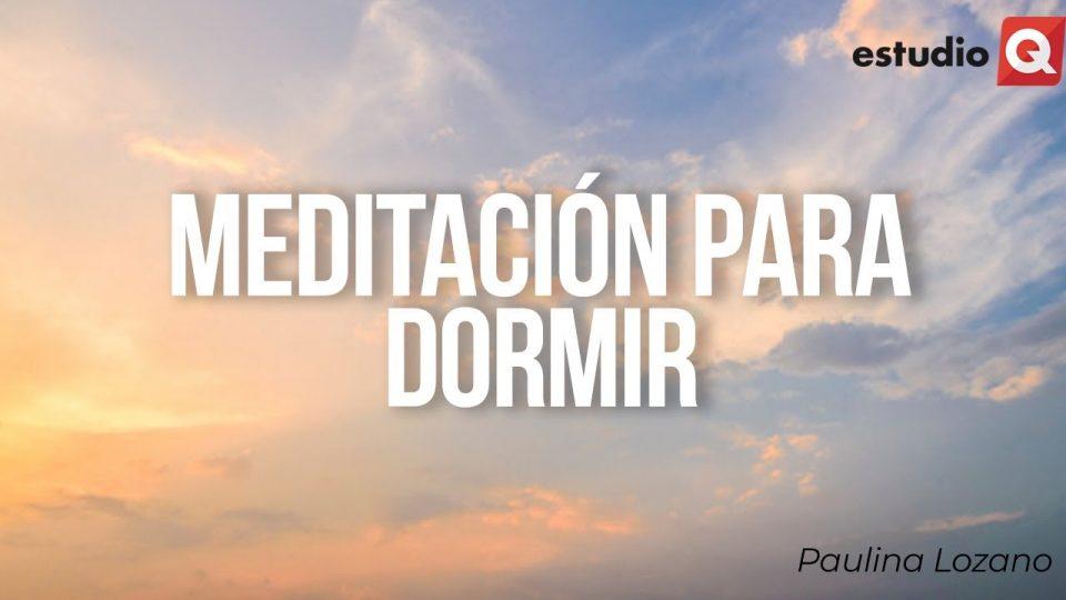 MEDITACIÓN PARA DORMIR por PAULINA LOZANO