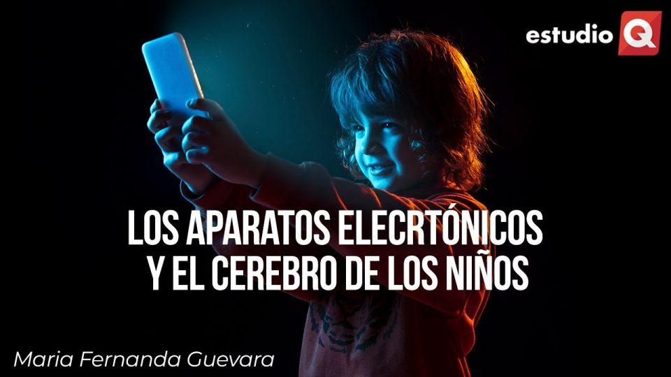 ¿CÓMO AFECTAN LOS APARATOS ELECTRÓNICOS A LOS NIÑOS? con FERNANDA GUEVARA