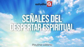 SEÑALES DEL DESPERTAR ESPIRITUAL con PAULINA LOZANO