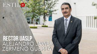 ESTILO QT presenta: ALEJANDRO JAVIER ZERMEÑO GUERRA –  RECTOR UASLP