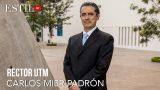 ESTILO QT presenta: CARLOS MIER PADRÓN –  RECTOR UTM