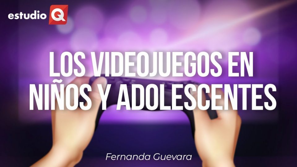 LOS VIDEOJUEGOS EN NIÑOS Y ADOLESCENTES por FERNANDA GUEVARA