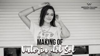 MAKING OF DE VALERIA DEL SOL