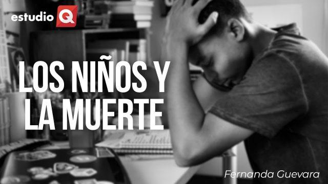 ¿CÓMO LE HABLO A MI HIJO SOBRE LA MUERTE? con FERNANDA GUEVARA